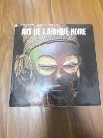 ART DE L,AFRIQUE NOIRE   精装  品如图  21号柜