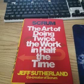 Scrum:The Art of Doing Twice the Work in Half the Time