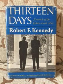 Thirteen Days A memoir of the Cuban missile crisis by Robert Kennedy -- 罗伯特 肯尼迪《十三天:古巴导弹危机回忆录》