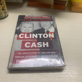 Clinton Cash:The Untold Story of How and Why Foreign Governments and Businesses Helped Make Bill and Hillary Rich
