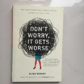 Don't Worry, It Gets Worse:One Twentysomething's  Attempts at Adulthood
