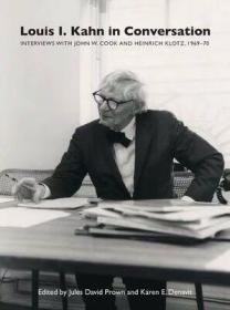 louis l.kahn in conversation 对话路易•康:1969-70年间的五次访谈