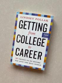 Getting from College to Career:90 Things to Do Before You Join the Real World