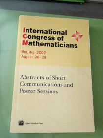 International   Congress of  Mathematicians  Beijing 2002  August 20-28  Abstracts of Short  Communications and  Poster Sessions(英文原版)