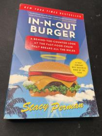 In-N-Out Burger:A Behind-the-Counter Look at the Fast-Food Chain That Breaks All the Rules