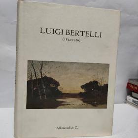 LUIGI BERTELLI. (1832-1916)风景油画