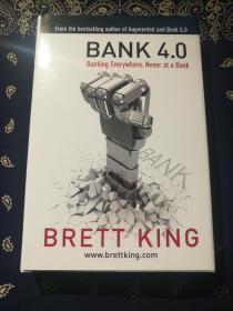 Brett King:《Bank 4.0: Banking Everywhere, never at a bank 》 布莱特·金:《银行4.0》(英文精装版)