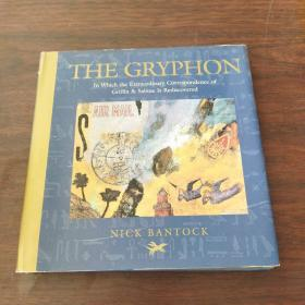 THE GRYPHON In Which the Extraordinary correspondence of Griffin & Sabine Is Rediscovered