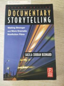 Documentary Storytelling:Making Stronger and More Dramatic Nonfiction Films