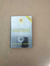 Scaling Up Excellence:Getting to More Without Settling for Less(英文原版 精装 基本全新)