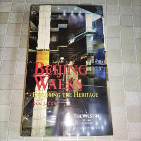 BEIJING WALKS Exploring The heritage 译文:北京探索遗产 (英文版)实物图