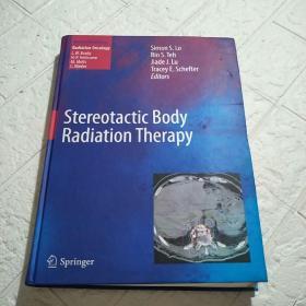 Stereotactuc Body Radiation Therapy(精装 16开 书着水,不影响阅读,详情看图)
