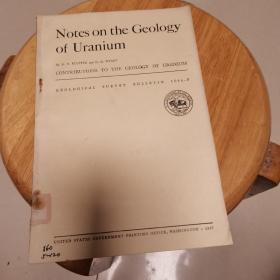 Notes on the Geology  of Uranium (地质观察报告1046-F)