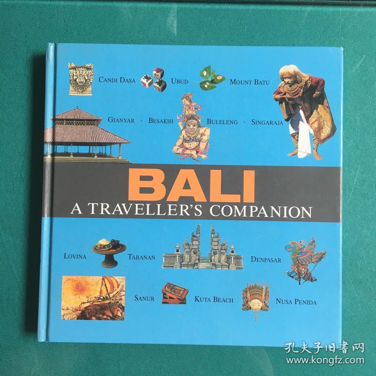 Bali a Traveller's Companion巴厘岛旅行者的伴侣