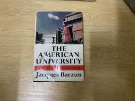 (初版)The American University:How It Runs,Where It Is Going  巴赞《美国的大学》,(现代版的纽曼《大学的理念》),(《从黎明到衰落》作者,余英时、夏志清 对此书推崇备至),布面精装毛边本,1968年老版书