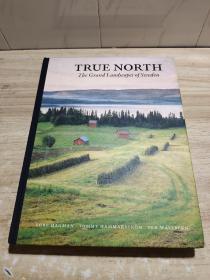 TRUE NORTH (THE GRAND LANDSEAPES OF SWEDDEN)