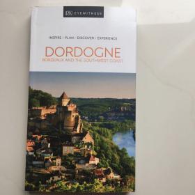 英文原版  DK Eyewitness Dordogne, Bordeaux and the Southwest Coast DK目击者多尔多涅省、波尔多和西南海岸
