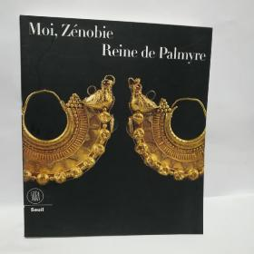 Moi, Zenobie reine de Palmyre