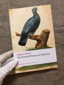 The Natural History of Selborne (Oxford World's Classics) 塞耳彭自然史 牛津世界经典系列【有插图,导读注释材料丰富,英文版】