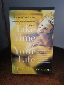Take Time for Your Life: A 7-Step Program ...-为你的生活花点时间:一个7步计划