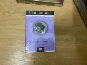 Virginia Woolf    奈杰尔•尼科尔森《伍尔芙传》,尼科尔森的母亲维塔•萨克维尔-韦斯特是弗吉尼亚•伍尔夫曾经的恋人与最亲密的朋友。精装毛边本