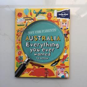 Not for Parents Australia: Everything You Ever Wanted to Know《孤独的星球:儿童畅游澳大利亚》