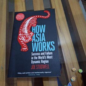 HowAsiaWorks:SuccessandFailureintheWorld'sMostDynamicRegion