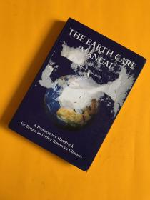 The Earth Care Manual:A Permaculture Handbook for Britain & Other Temperate Climates【地球护理手册:英国和其他温带气候的永久文化手册】精装