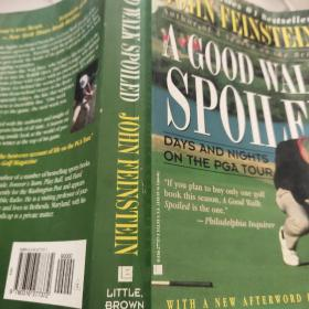 Good Walk Spoiled: Days and Nights on the PGA Tour
