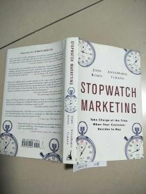Stopwatch Marketing: Take Charge of the Time When Your Customer Decides to Buy 秒表营销{精装   扉页有章  没勾画}