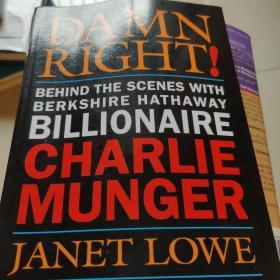 Damn Right:Behind the Scenes with Berkshire Hathaway Billionaire Charlie Munger