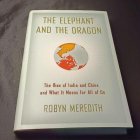 The Elephant and the Dragon:The Rise of India and China and What It Means for All of Us