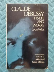 Claude Debussy:his life and works