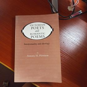 Victorian Poets and Romantic Poems: Intertextuality and Ideology 维多利亚诗人与浪漫主义诗歌:互文性与意识形态