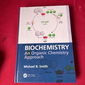 Biochemistry: An Organic Chemistry Approach生物化学:有机化学方法