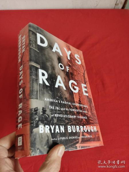 Days of Rage: America's Radical Underground, the FBI, and the Forgotten Age of Revolutionary Violence  (小16开,硬精装) 【详见图】