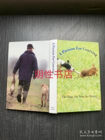 a passion for coursing:the dogs,the men,the history(精装本)