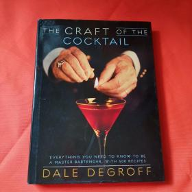 The Craft of the Cocktail:Everything You Need to Know to Be a Master Bartender, with 500 Recipes