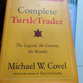 The Complete TurtleTrader:The Legend, the Lessons, the Results
