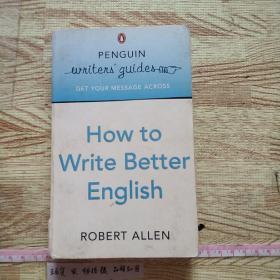 (怎样写更好的英语(企鹅写作指南)How to Write Better English