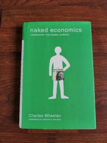 Naked Economics: Undressing the Dismal Science【精装本 品佳】