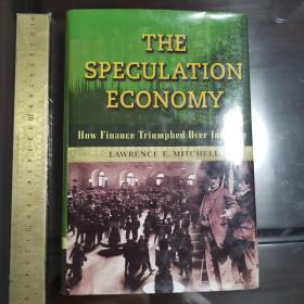 The speculation economy how finance triumph over industry 投机经济 虚拟经济与实体经济的博弈 金融如何战胜实业 英文原版精装