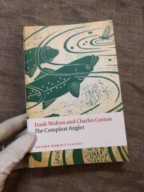 The Compleat Angler (Oxford World's Classics) 钓客清话 垂钓大全 牛津世界经典系列【有插图,导读注释材料丰富,英文版】
