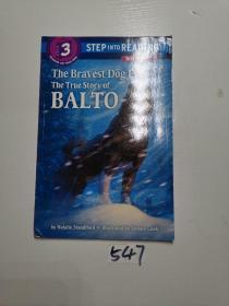 The Bravest Dog Ever : The True Story of Balto 最勇敢的狗: 巴尔托的真实故事
