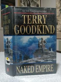 2003年,英文原版,精装带书衣,初版本小说,著名小说家泰瑞古德坎系列小说,赤裸帝国,naked empire