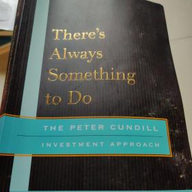 There's Always Something to Do:The Peter Cundill Investment Approach