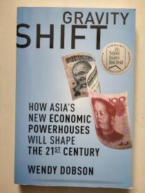 Gravity Shift: How Asias New Economic Powerhouses Will Shape The 21st Century 全新16开