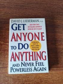 Get Anyone to Do Anything  Never Feel Powerless