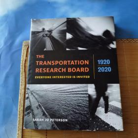 THE TRANSPORTATION RESEARCH BOARD EVERYONE INTERESTED IS INVITED 1920-2020