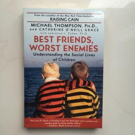 英文原版  Best Friends, Worst Enemies: Understanding the Social Lives of Children  最好的朋友,最坏的敌人:了解儿童的社交生活